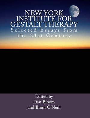 New York Institute For Gestalt Therapy, Selected Essays from the 21st Century
